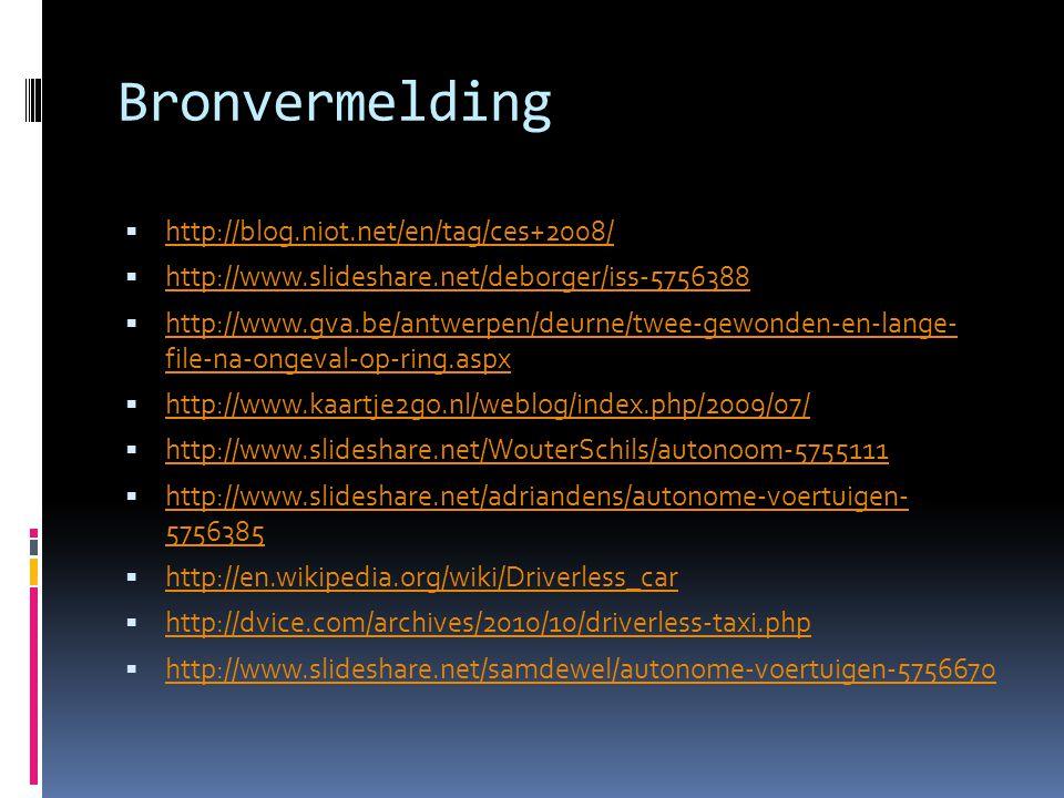 Bronvermelding  http://blog.niot.net/en/tag/ces+2008/ http://blog.niot.net/en/tag/ces+2008/  http://www.slideshare.net/deborger/iss-5756388 http://w