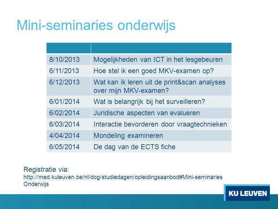 Mini-seminaries onderwijs 8/10/2013Mogelijkheden van ICT in het lesgebeuren 6/11/2013Hoe stel ik een goed MKV-examen op.