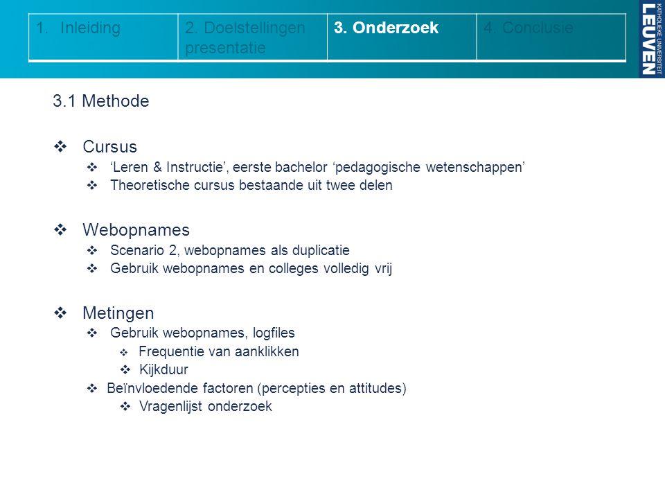 3.1 Methode  Cursus  'Leren & Instructie', eerste bachelor 'pedagogische wetenschappen'  Theoretische cursus bestaande uit twee delen  Webopnames