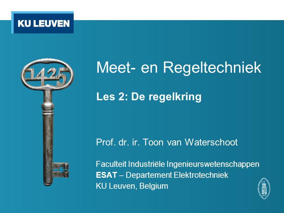 Meet- en Regeltechniek Les 2: De regelkring Prof.dr.