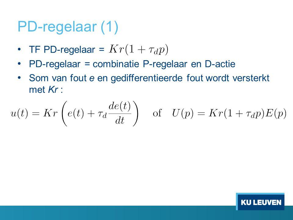 PD-regelaar (1) TF PD-regelaar = PD-regelaar = combinatie P-regelaar en D-actie Som van fout e en gedifferentieerde fout wordt versterkt met Kr :