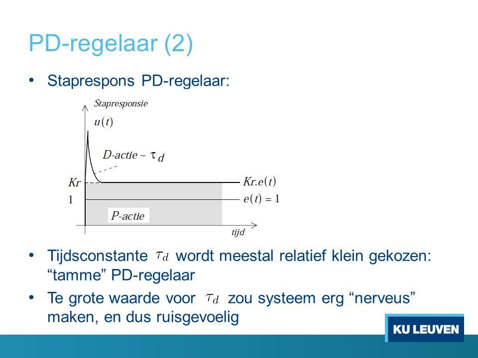 """Staprespons PD-regelaar: Tijdsconstante wordt meestal relatief klein gekozen: """"tamme"""" PD-regelaar Te grote waarde voor zou systeem erg """"nerveus"""" maken"""