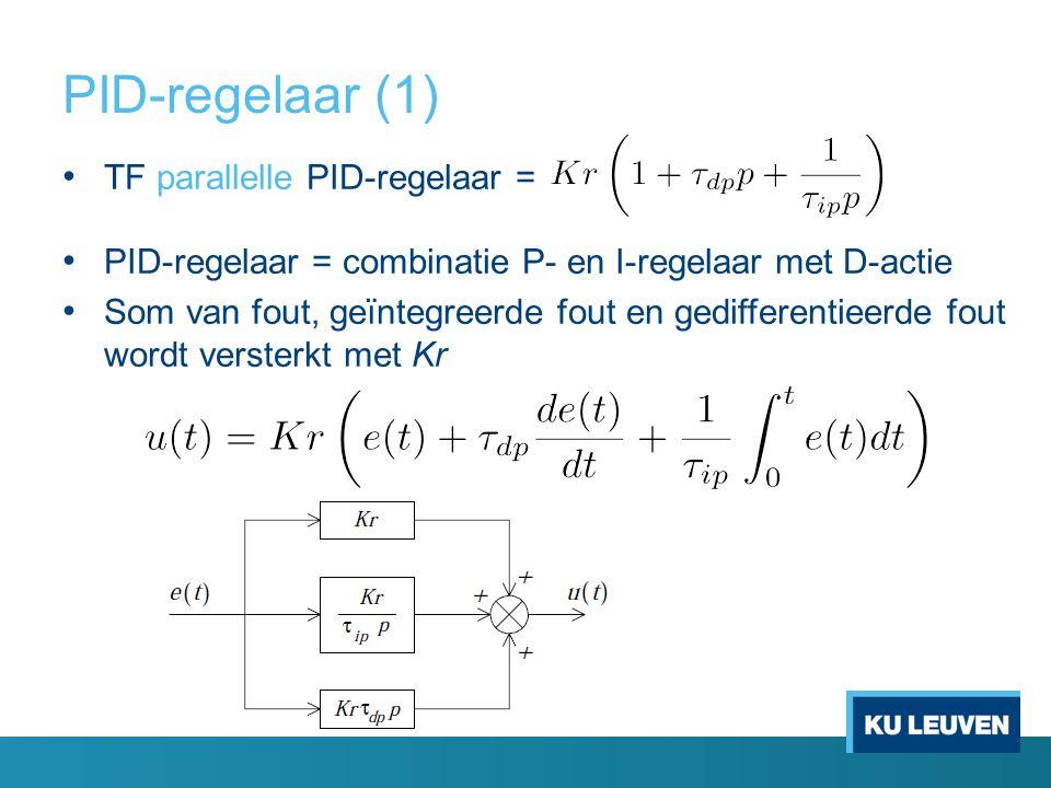 PID-regelaar (1) TF parallelle PID-regelaar = PID-regelaar = combinatie P- en I-regelaar met D-actie Som van fout, geïntegreerde fout en gedifferentie