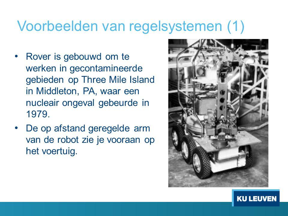 Voorbeelden van regelsystemen (1) Rover is gebouwd om te werken in gecontamineerde gebieden op Three Mile Island in Middleton, PA, waar een nucleair o