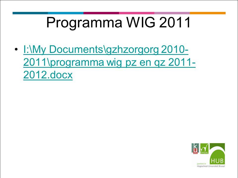 Programma WIG 2011 I:\My Documents\gzhzorgorg 2010- 2011\programma wig pz en qz 2011- 2012.docxI:\My Documents\gzhzorgorg 2010- 2011\programma wig pz en qz 2011- 2012.docx