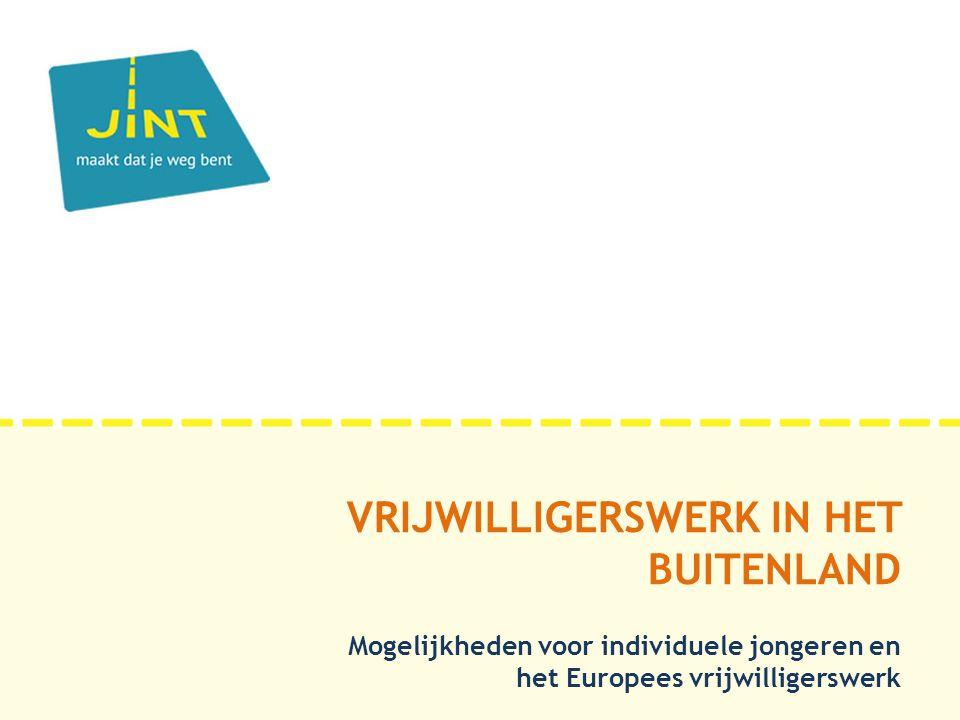 VRIJWILLIGERSWERK IN HET BUITENLAND Mogelijkheden voor individuele jongeren en het Europees vrijwilligerswerk