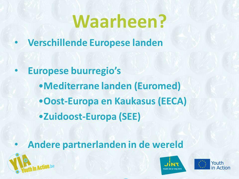 Waarheen? Verschillende Europese landen Europese buurregio's Mediterrane landen (Euromed) Oost-Europa en Kaukasus (EECA) Zuidoost-Europa (SEE) Andere