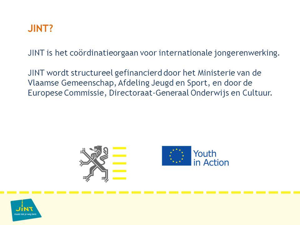 JINT? JINT is het coördinatieorgaan voor internationale jongerenwerking. JINT wordt structureel gefinancierd door het Ministerie van de Vlaamse Gemeen
