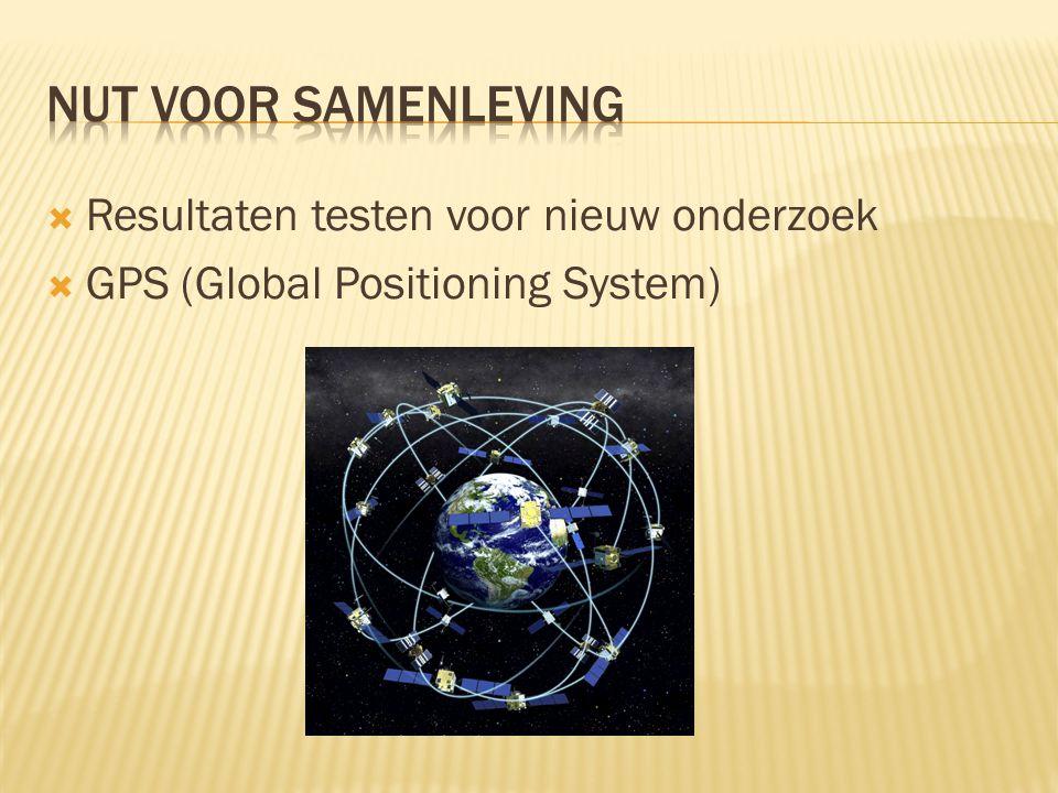  Resultaten testen voor nieuw onderzoek  GPS (Global Positioning System)