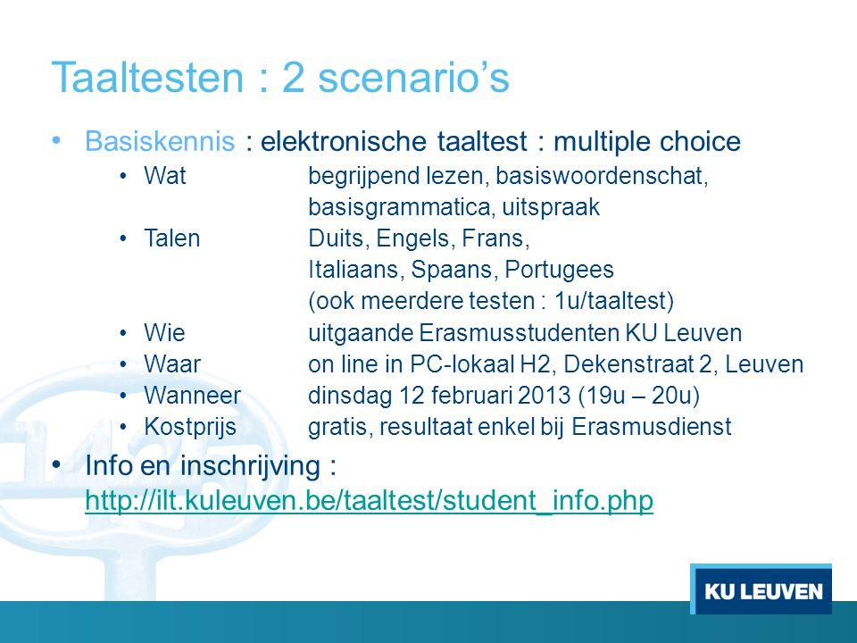 Taaltesten : 2 scenario's Basiskennis : elektronische taaltest : multiple choice Watbegrijpend lezen, basiswoordenschat, basisgrammatica, uitspraak Ta