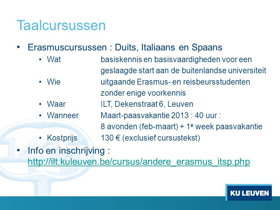Taalcursussen Erasmuscursussen : Duits, Italiaans en Spaans Watbasiskennis en basisvaardigheden voor een geslaagde start aan de buitenlandse universit
