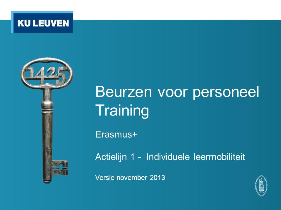 Beurzen voor personeel Training Erasmus+ Actielijn 1 - Individuele leermobiliteit Versie november 2013