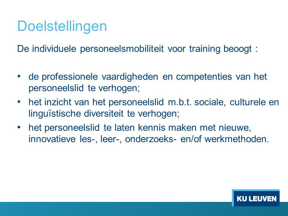 Doelstellingen De individuele personeelsmobiliteit voor training beoogt : de professionele vaardigheden en competenties van het personeelslid te verhogen; het inzicht van het personeelslid m.b.t.