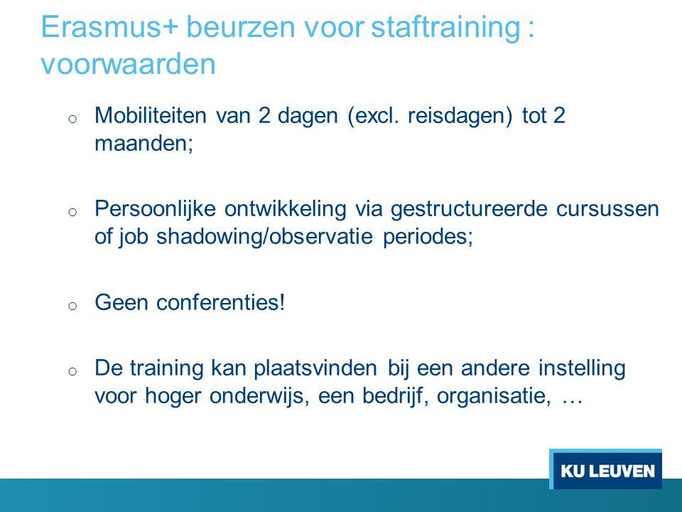 Erasmus+ beurzen voor staftraining : voorwaarden o Mobiliteiten van 2 dagen (excl.