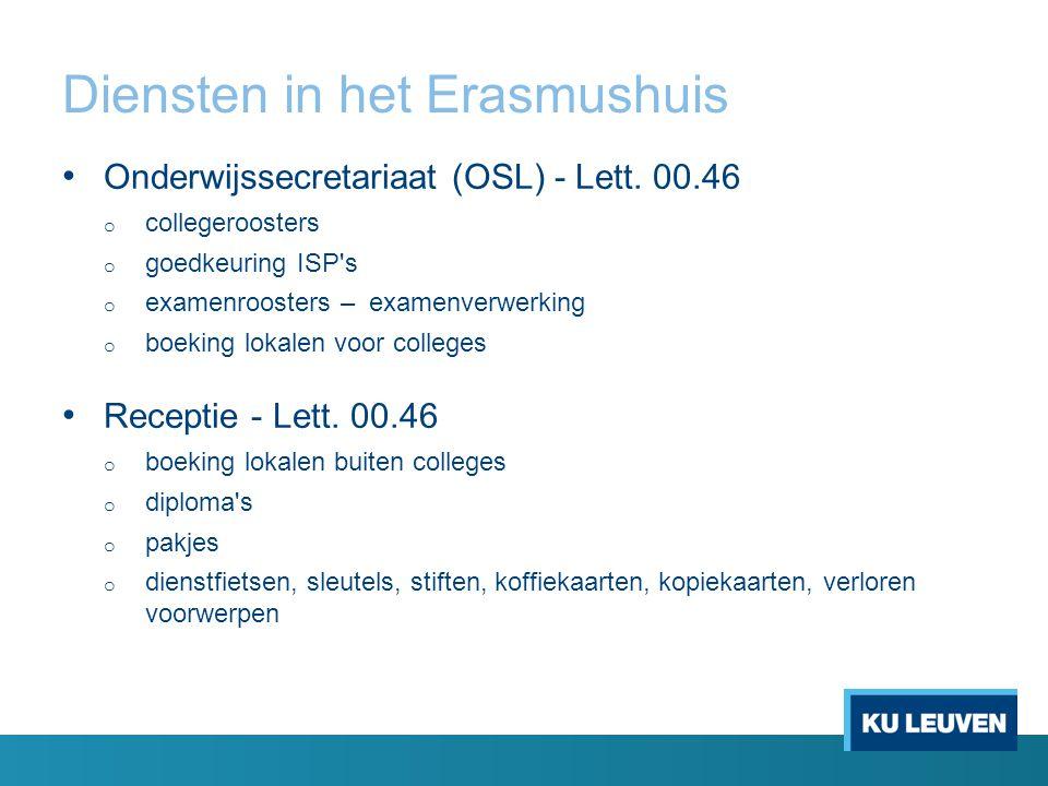 Diensten in het Erasmushuis Onderwijssecretariaat (OSL) - Lett.