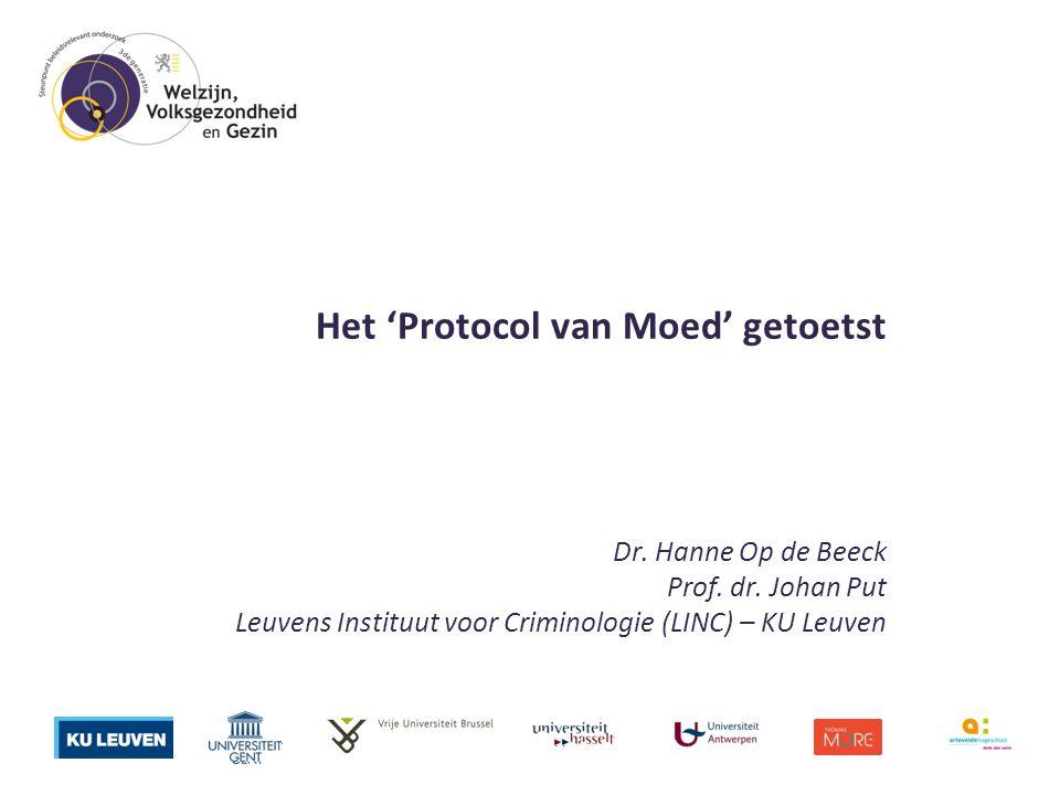 Het 'Protocol van Moed' getoetst Dr. Hanne Op de Beeck Prof.