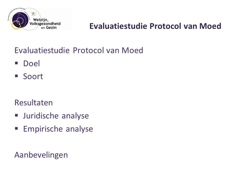 Evaluatiestudie Protocol van Moed  Doel  Soort Resultaten  Juridische analyse  Empirische analyse Aanbevelingen