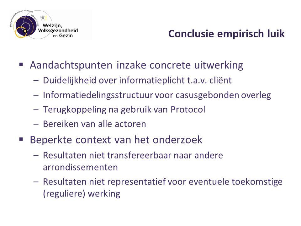 Conclusie empirisch luik  Aandachtspunten inzake concrete uitwerking –Duidelijkheid over informatieplicht t.a.v.