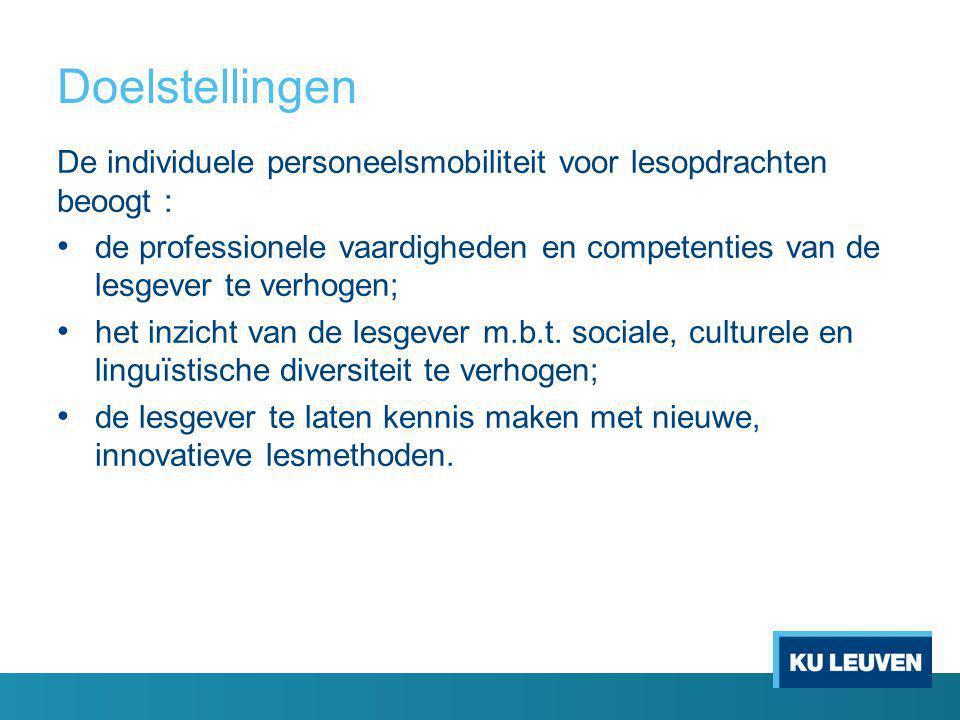 Doelstellingen De individuele personeelsmobiliteit voor lesopdrachten beoogt : de professionele vaardigheden en competenties van de lesgever te verhogen; het inzicht van de lesgever m.b.t.