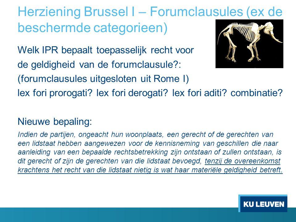 Herziening Brussel I – Forumclausules (ex de beschermde categorieen) Welk IPR bepaalt toepasselijk recht voor de geldigheid van de forumclausule?: (fo