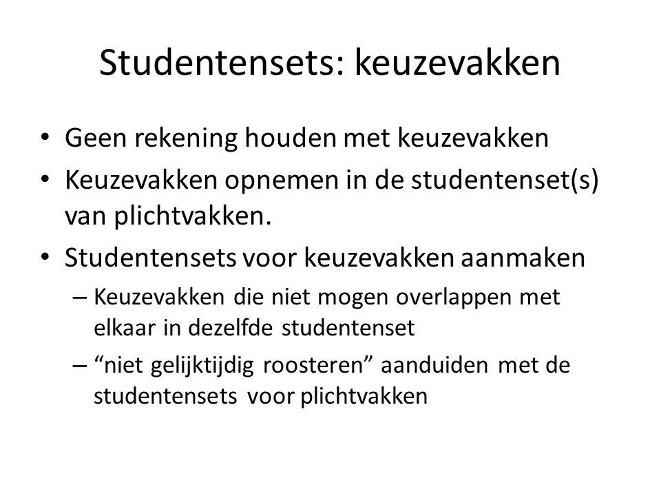Studentensets: keuzevakken Geen rekening houden met keuzevakken Keuzevakken opnemen in de studentenset(s) van plichtvakken.