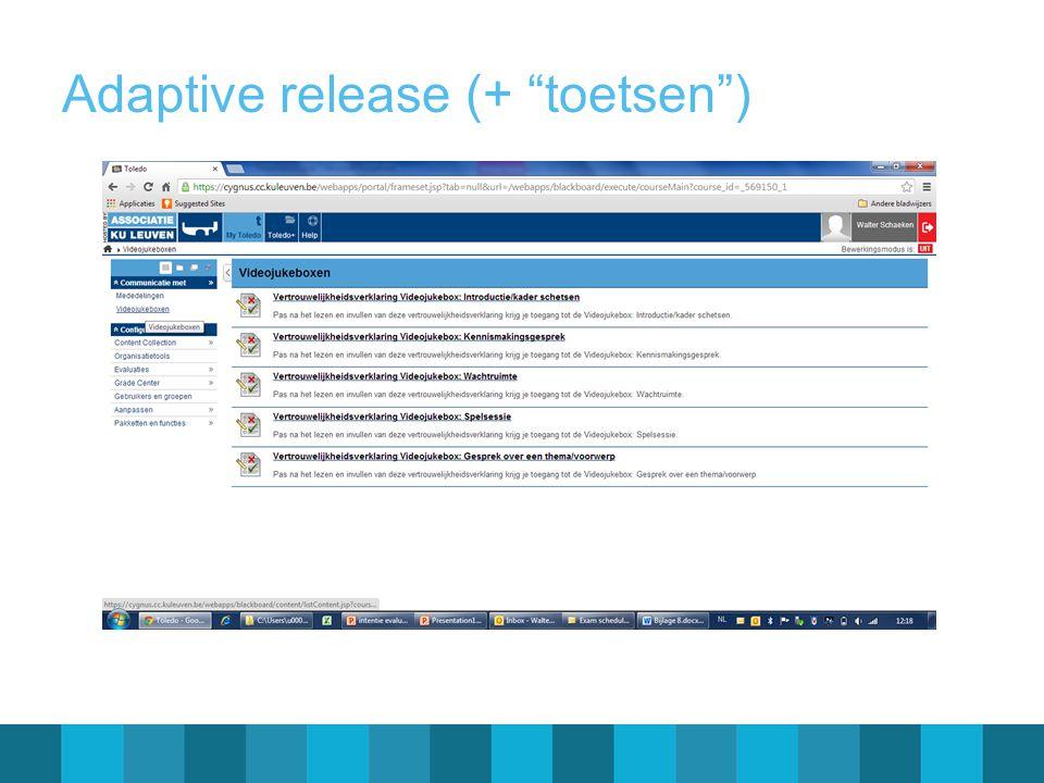 Adaptive release (+ toetsen )