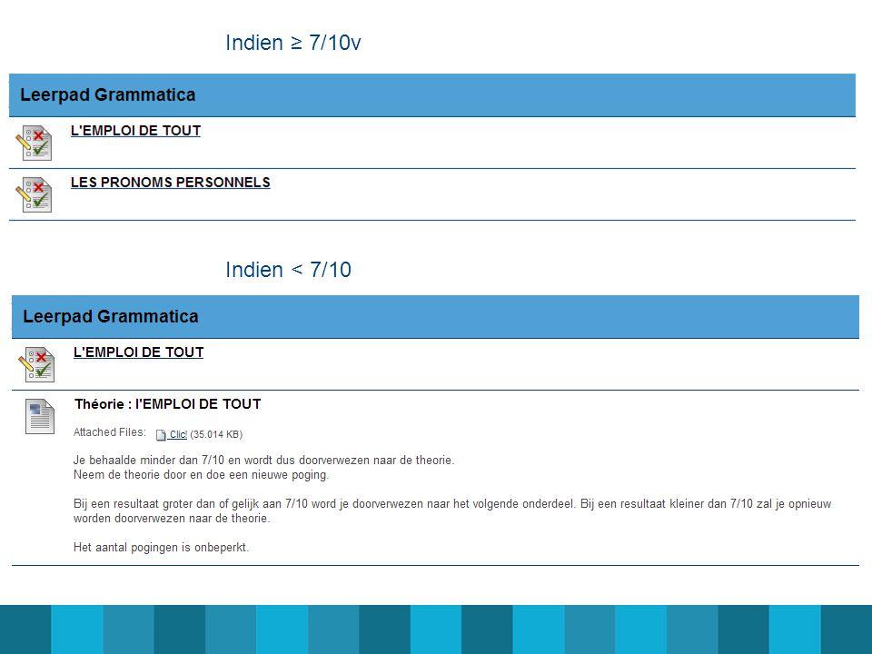 Indien ≥ 7/10v Indien < 7/10