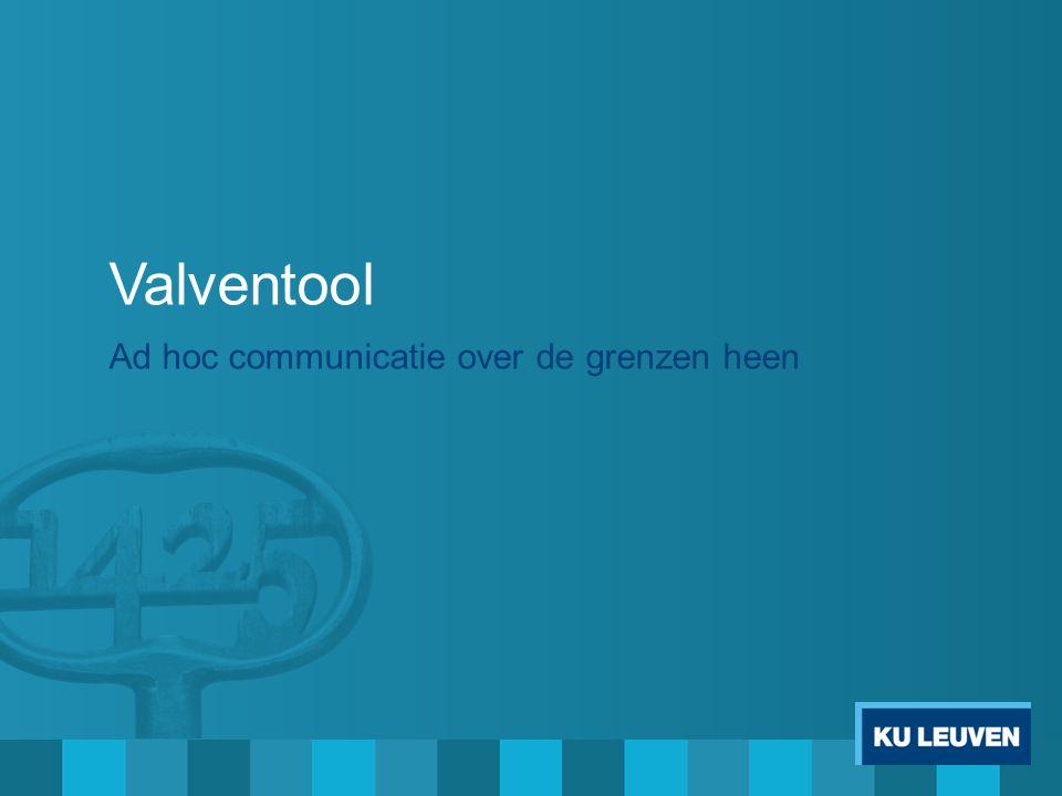 Valventool Ad hoc communicatietool o Grotere flexibiliteit dan community's Vervanging van valven-community's Mogelijkheid om berichten te sturen naar studenten o Via What's Recent o Via mail (optioneel) Toegankelijk voor Valvenbeheerder o Gedelegeerd model o Valvenbeheerder is gekoppeld aan een domein Bv KU Leuven @ HUB Bv KU Leuven @ LUCA > Faculteit Architectuur