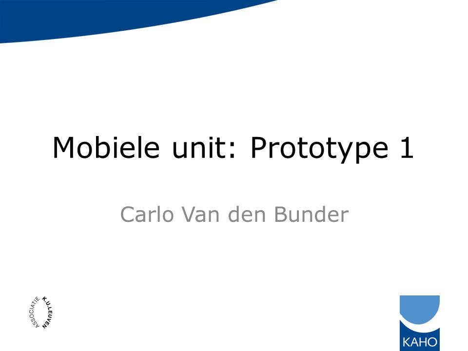Mobiele unit: Prototype 1 Carlo Van den Bunder