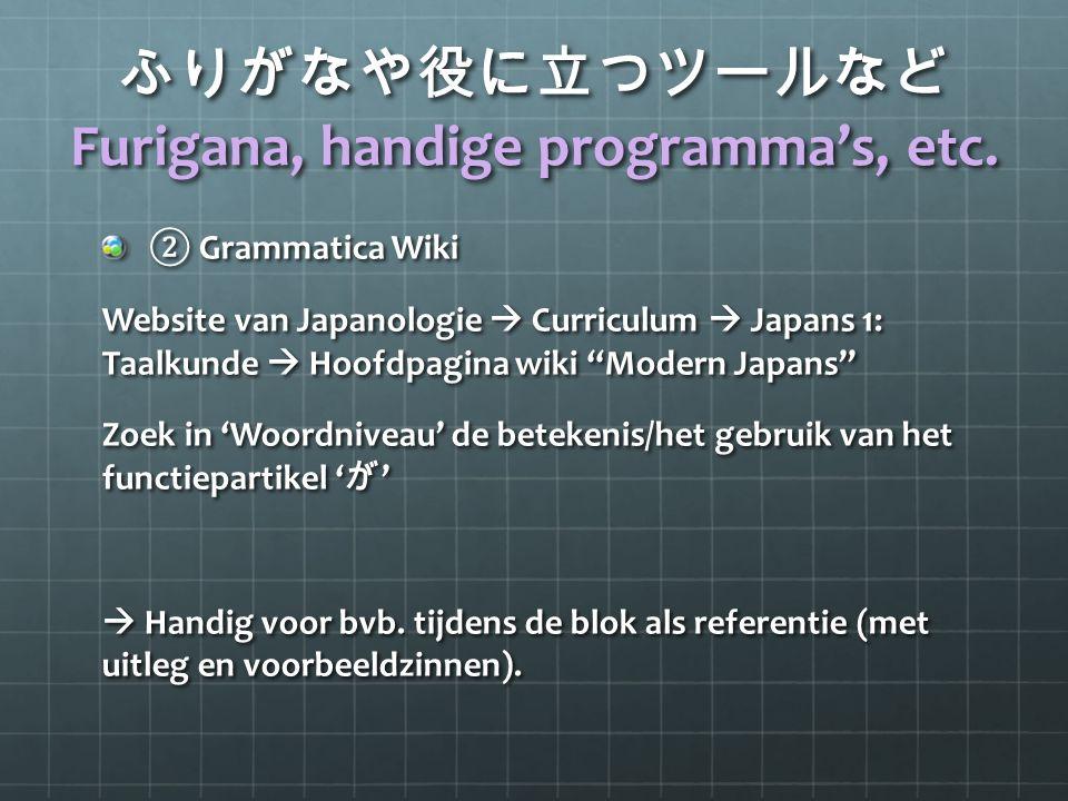 """ふりがなや役に立つツールなど Furigana, handige programma's, etc. ② Grammatica Wiki Website van Japanologie  Curriculum  Japans 1: Taalkunde  Hoofdpagina wiki """"Mo"""