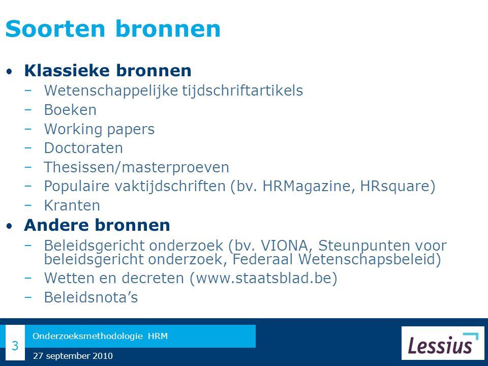 Soorten bronnen Klassieke bronnen − Wetenschappelijke tijdschriftartikels − Boeken − Working papers − Doctoraten − Thesissen/masterproeven − Populaire vaktijdschriften (bv.