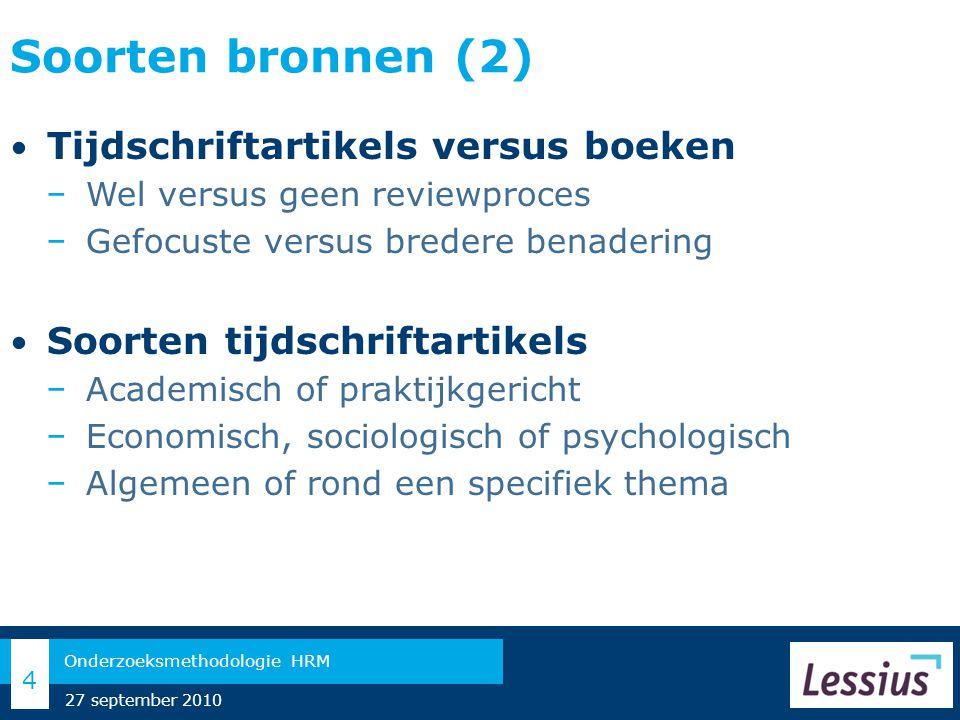 Soorten bronnen (3) Theoretisch versus empirisch onderzoek − 'Ideeën, modellen ontwikkelen' vs.