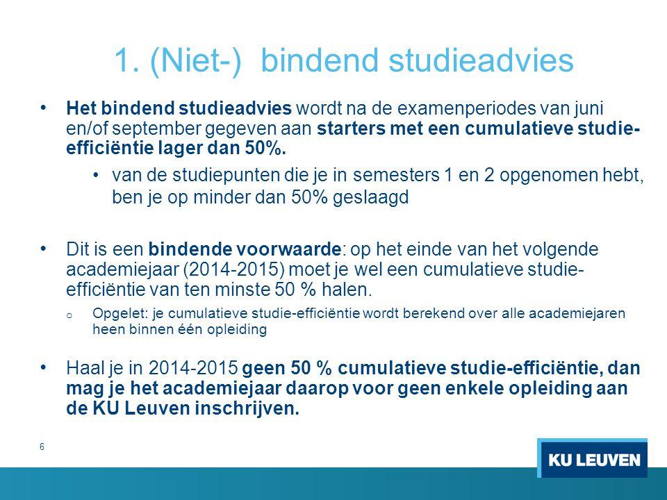 6 1. (Niet-) bindend studieadvies Het bindend studieadvies wordt na de examenperiodes van juni en/of september gegeven aan starters met een cumulatiev