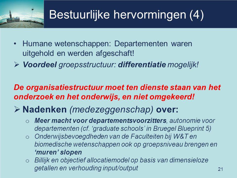 Bestuurlijke hervormingen (4) Humane wetenschappen: Departementen waren uitgehold en werden afgeschaft!  Voordeel groepsstructuur: differentiatie mog