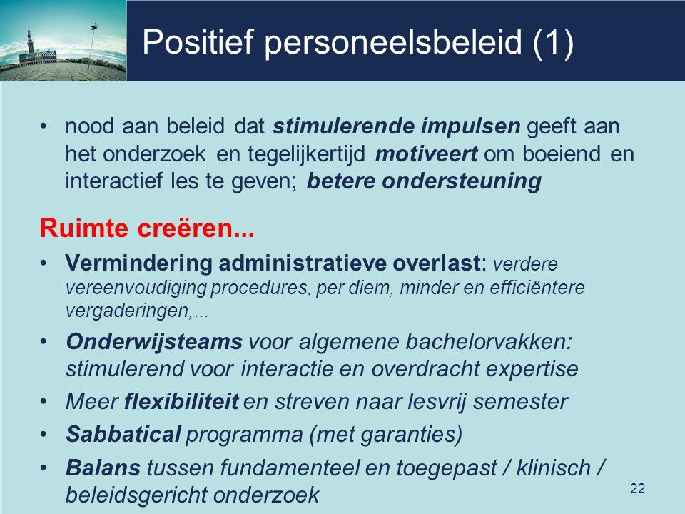 Positief personeelsbeleid (1) nood aan beleid dat stimulerende impulsen geeft aan het onderzoek en tegelijkertijd motiveert om boeiend en interactief