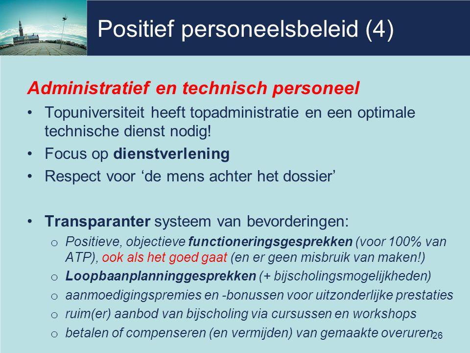 Positief personeelsbeleid (4) Administratief en technisch personeel Topuniversiteit heeft topadministratie en een optimale technische dienst nodig.