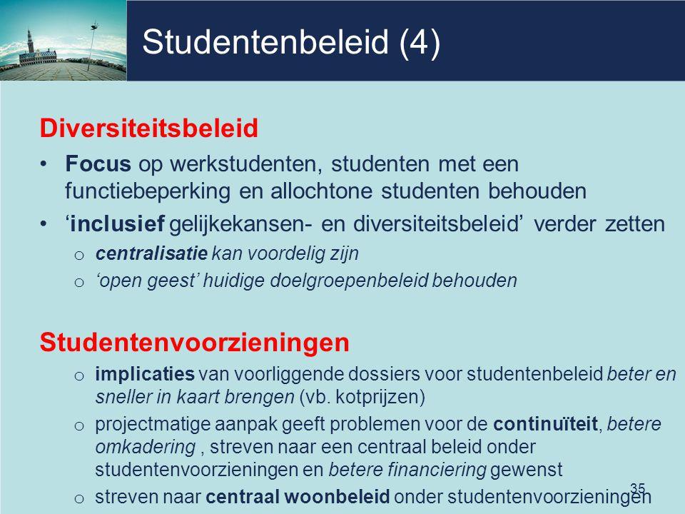 Studentenbeleid (4) Diversiteitsbeleid Focus op werkstudenten, studenten met een functiebeperking en allochtone studenten behouden 'inclusief gelijkek
