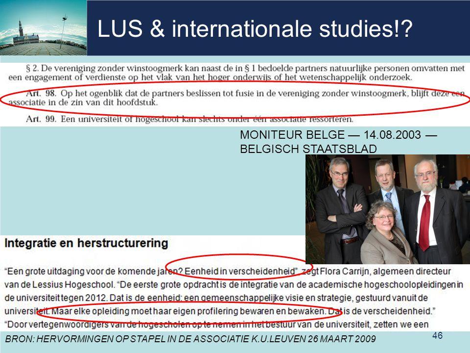 LUS & internationale studies!? 46 MONITEUR BELGE — 14.08.2003 — BELGISCH STAATSBLAD BRON: HERVORMINGEN OP STAPEL IN DE ASSOCIATIE K.U.LEUVEN 26 MAART