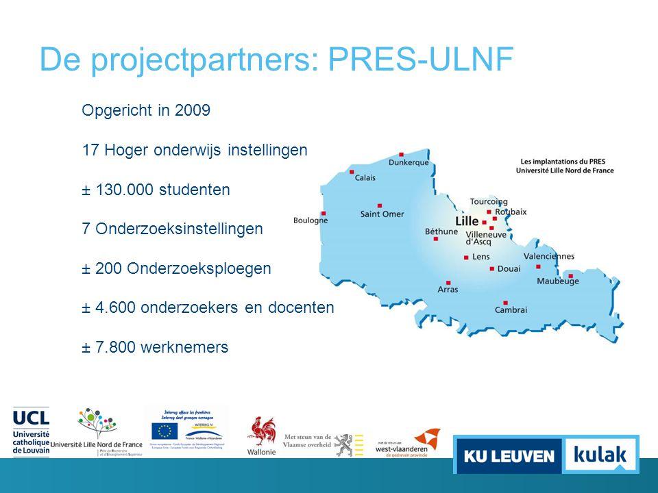 De projectpartners: PRES-ULNF Opgericht in 2009 17 Hoger onderwijs instellingen ± 130.000 studenten 7 Onderzoeksinstellingen ± 200 Onderzoeksploegen ±