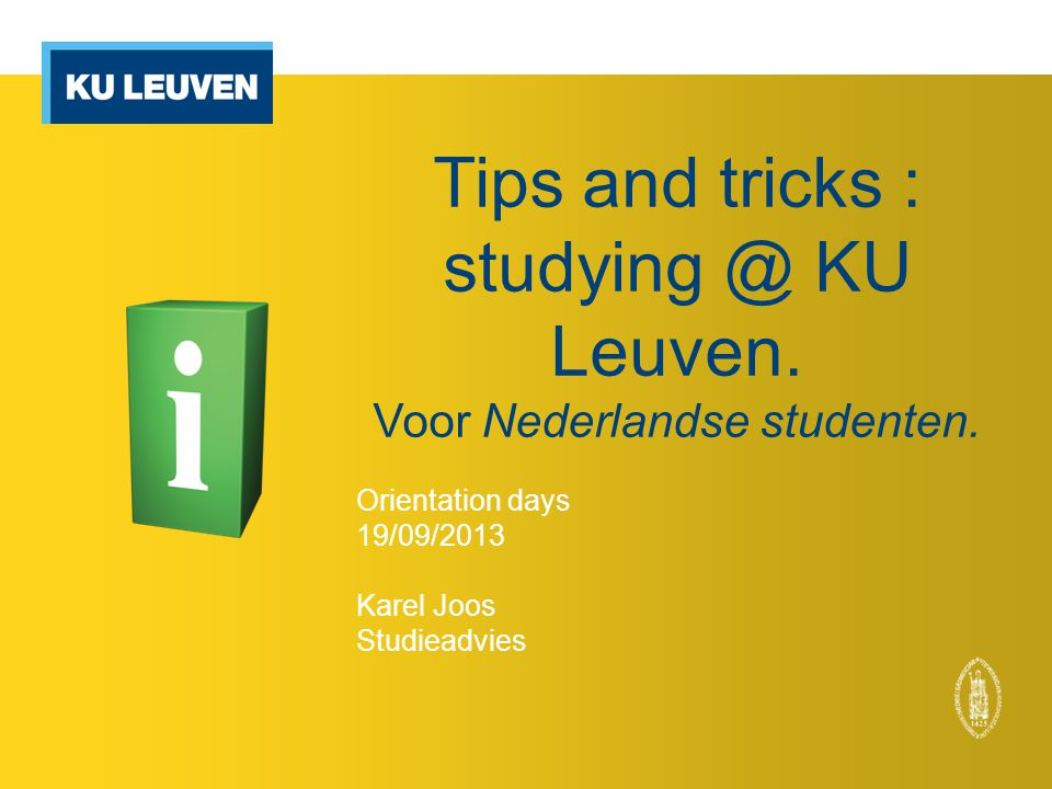 Tips and tricks : studying @ KU Leuven. Voor Nederlandse studenten.