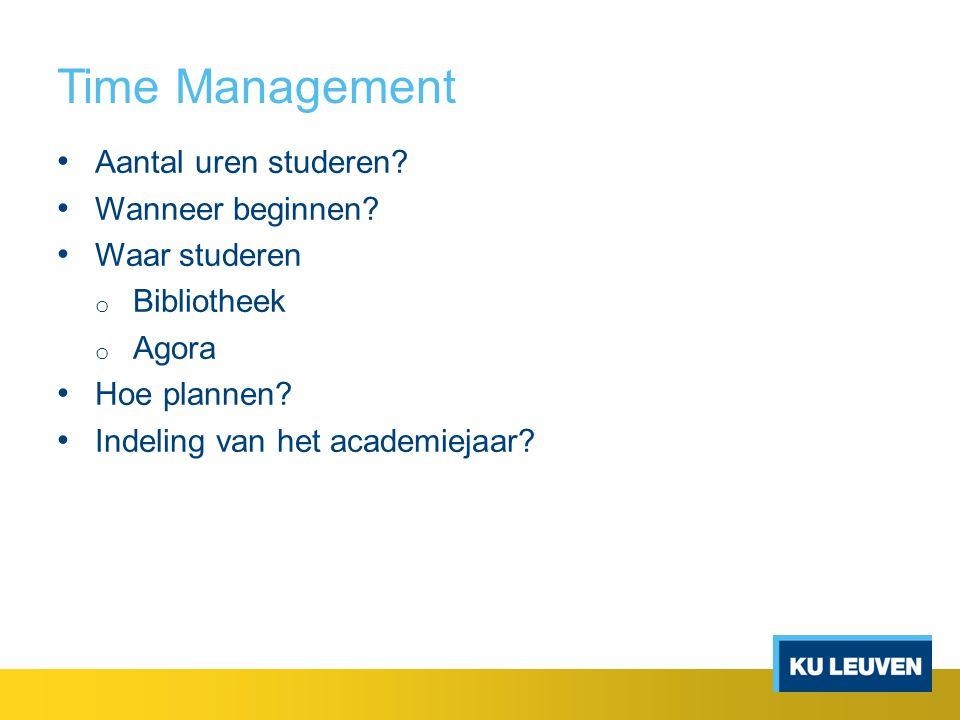 Time Management Aantal uren studeren. Wanneer beginnen.