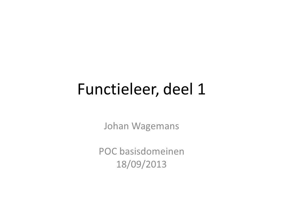 Functieleer, deel 1 Johan Wagemans POC basisdomeinen 18/09/2013