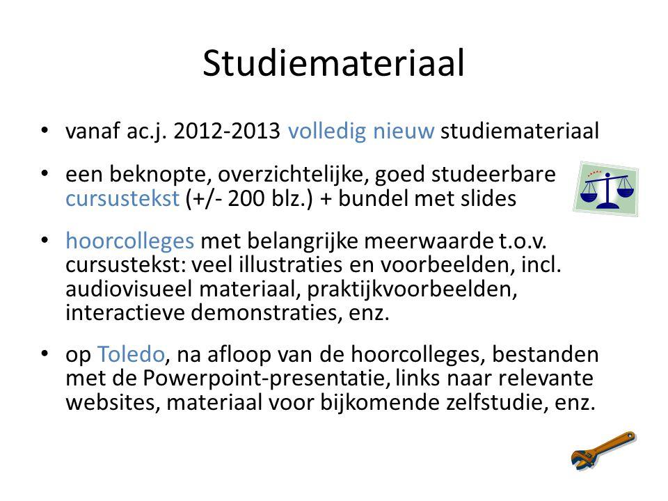 Studiemateriaal vanaf ac.j. 2012-2013 volledig nieuw studiemateriaal een beknopte, overzichtelijke, goed studeerbare cursustekst (+/- 200 blz.) + bund