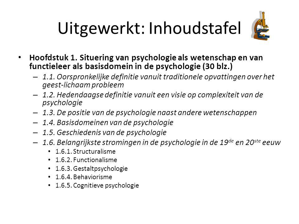 Uitgewerkt: Inhoudstafel Hoofdstuk 1. Situering van psychologie als wetenschap en van functieleer als basisdomein in de psychologie (30 blz.) – 1.1. O