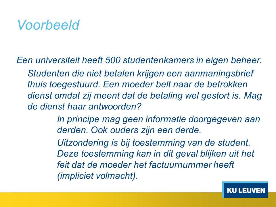 Voorbeeld Een universiteit heeft 500 studentenkamers in eigen beheer. Studenten die niet betalen krijgen een aanmaningsbrief thuis toegestuurd. Een mo
