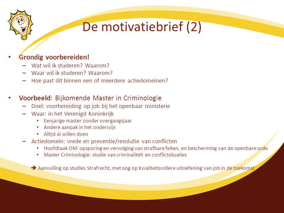 De motivatiebrief (2) Grondig voorbereiden.– Wat wil ik studeren.
