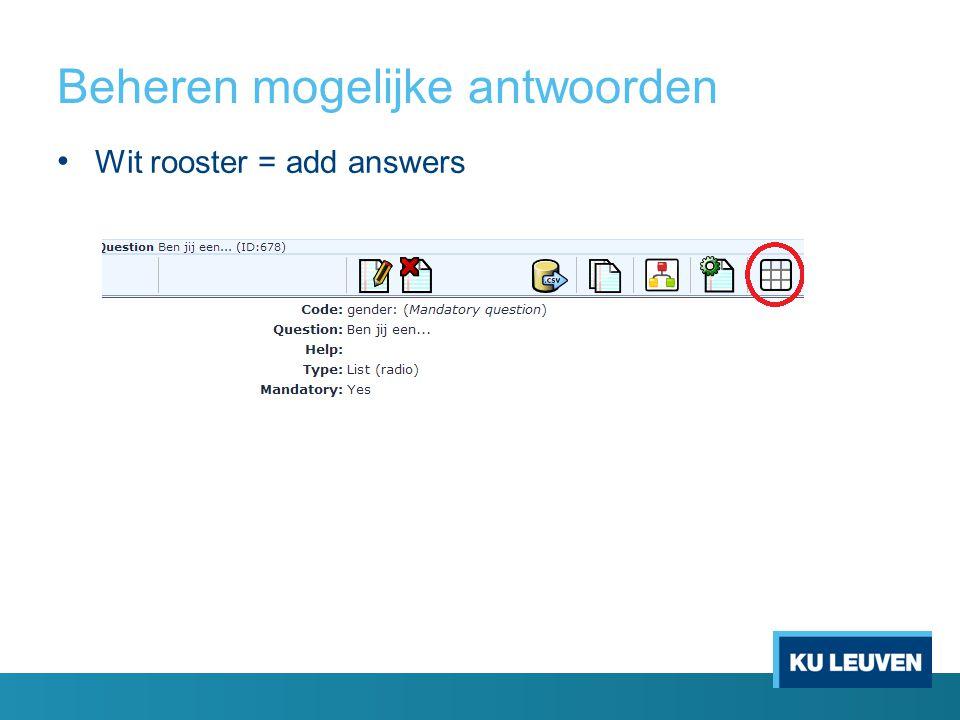 Beheren mogelijke antwoorden Wit rooster = add answers