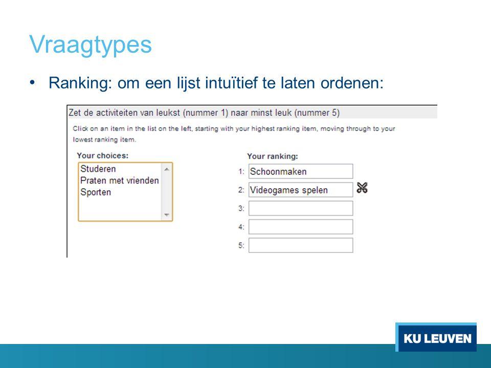 Vraagtypes Ranking: om een lijst intuïtief te laten ordenen:
