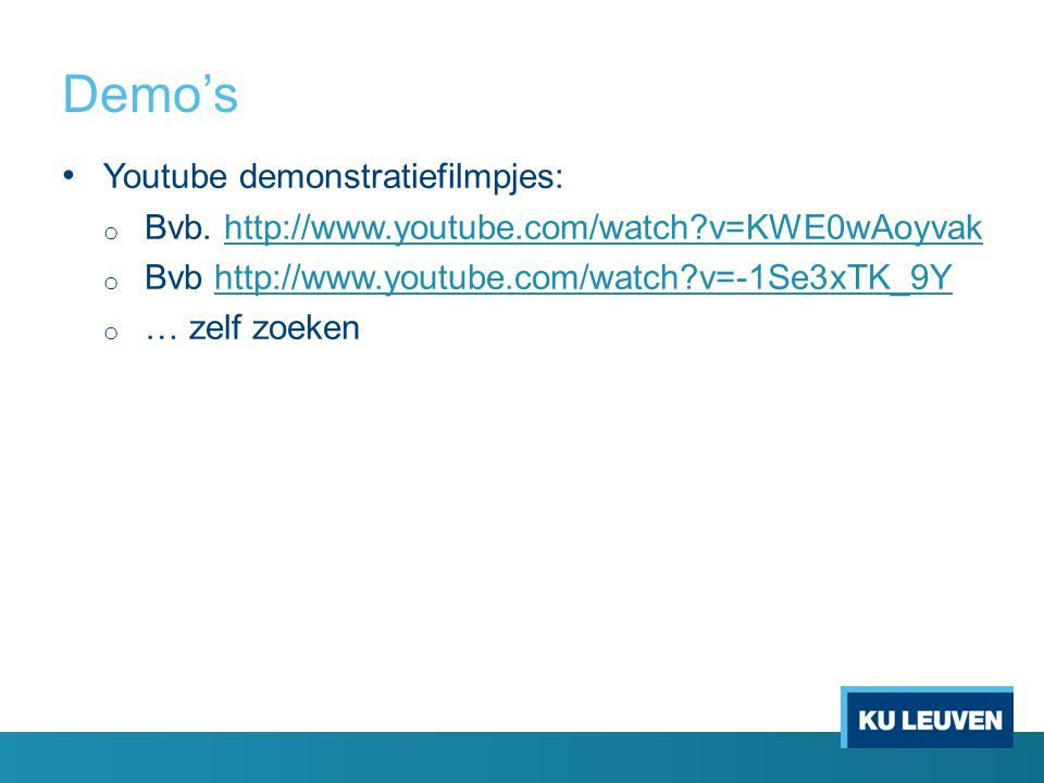 Demo's Youtube demonstratiefilmpjes: o Bvb.