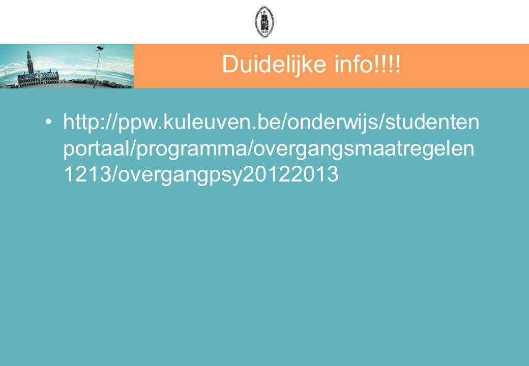 Duidelijke info!!!! http://ppw.kuleuven.be/onderwijs/studenten portaal/programma/overgangsmaatregelen 1213/overgangpsy20122013